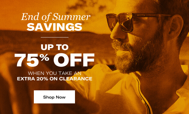 End of Summer Savings. Up to 75% off when you take an extra 20% on clearance. Shop now.